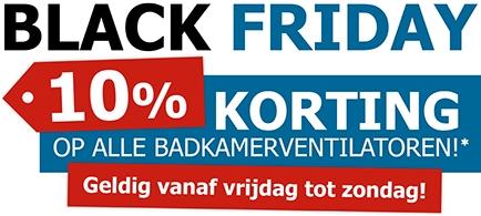 BLACK FRIDAY - 10% korting op alle badkamerventilatoren bij Ventilatieshop!