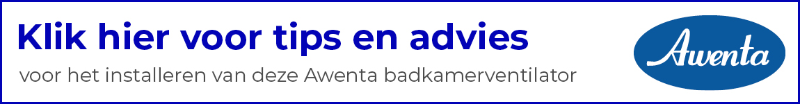 Tips en advies voor aansluiten van Awenta badkamerventilator