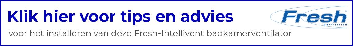 Tips en advies voor aansluiten van Fresh Intellivent badkamerventilator